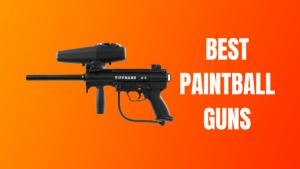 Best Paintball Guns For The Money