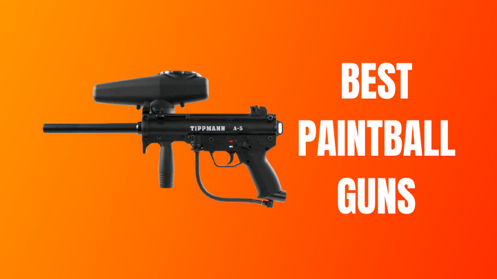 Best Paintball Gun For The Money 2021 [Good And Top Rated]