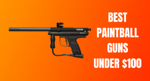 Best Paintball Gun Under $100 [Cheap But Good Quality Markers]