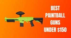 Best Paintball Gun Under $150 Reviews [Cheap But Top Rated]
