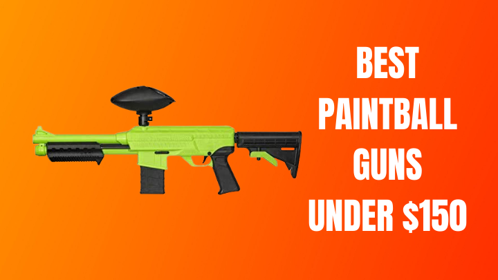 Best Paintball Gun Under $150