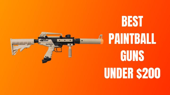 Best Paintball Gun Under $200 Reviews [Cheap But Good Quality]