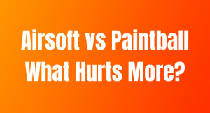 What Hurts More Airsoft or Paintball? [Differences And Comparison]