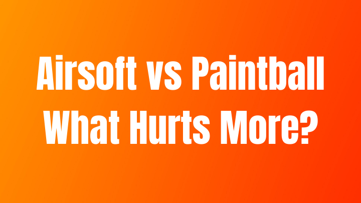 What Hurts More Airsoft or Paintball