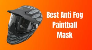 Best Anti Fog Paintball Mask