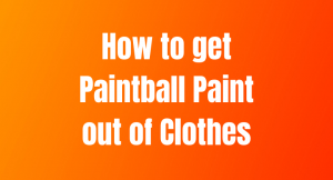 How to get Paintball Paint out of Clothes