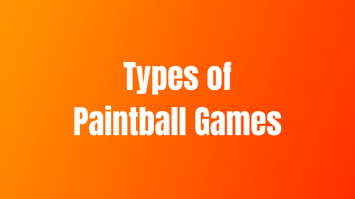 Types of Paintball Games